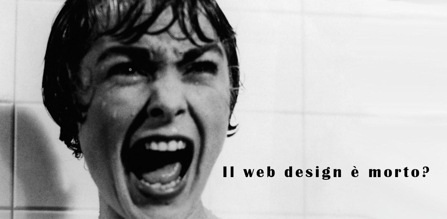 il web design è morto o si prepara ad una nuova vita?