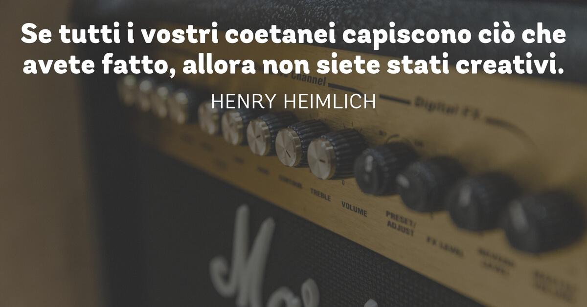 aforisma creatività di henry heimlich