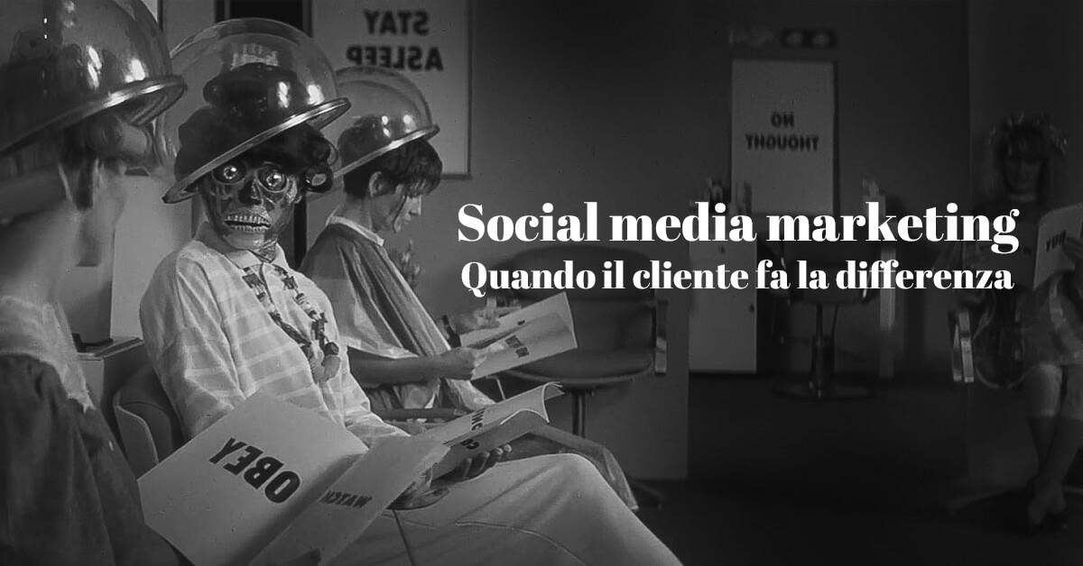 social media marketing quando il cliente fa la differenza