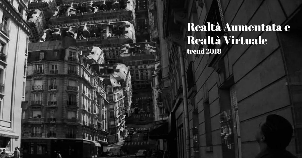 trend per il 2018 su realtà aumentata e realtà virtuale