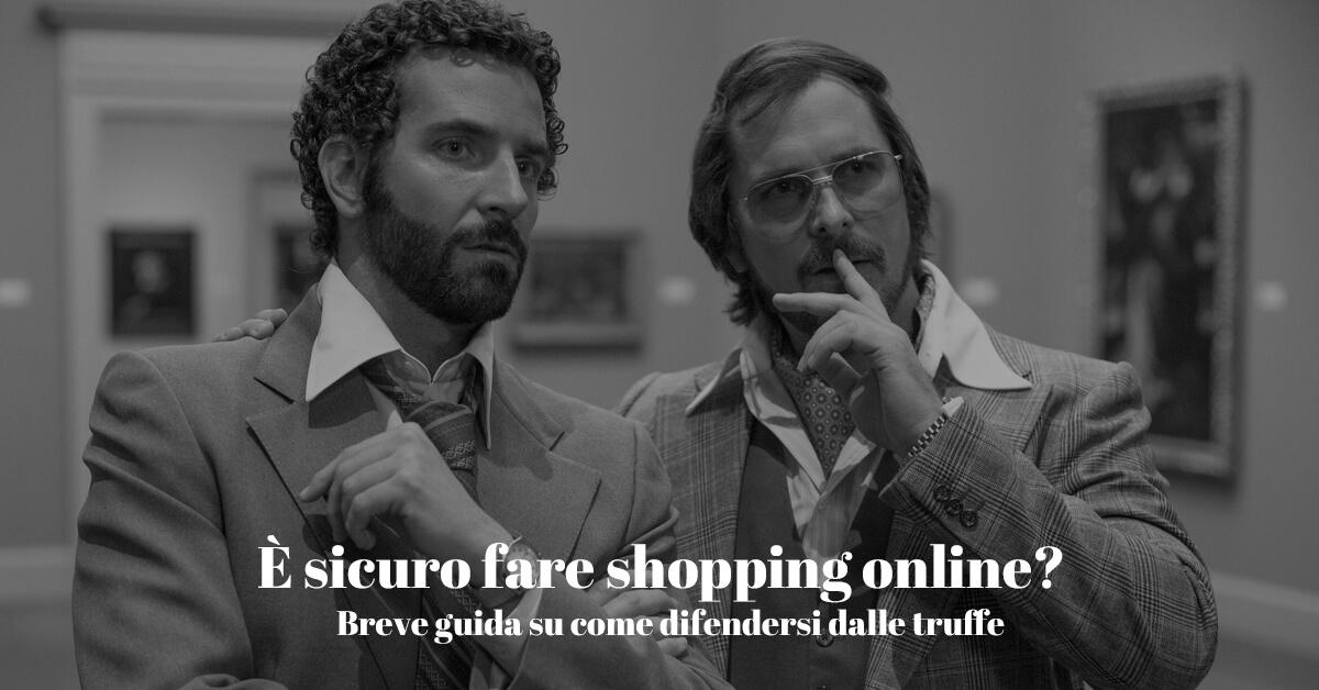 è sicuro fare shopping online? brave guida per acquistare su internet in tutta sicurezza