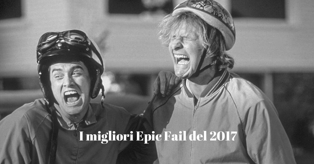 Gli epic fail più clamorosi del 2017