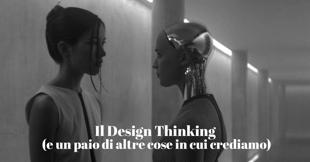 Design Thinking, che è in sostanza un metodo di problem solving, può essere applicato a qualsiasi area e processo di un'impresa