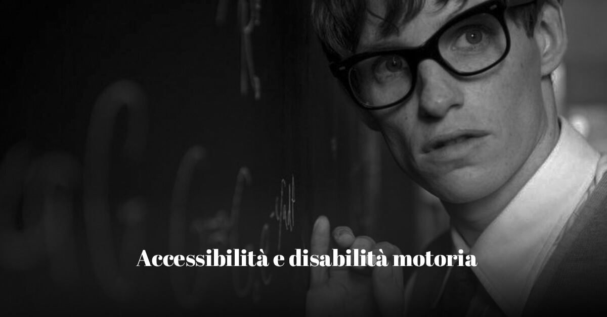 Accessibilità e disabilità motoria, una guida alle tecnologie assistive